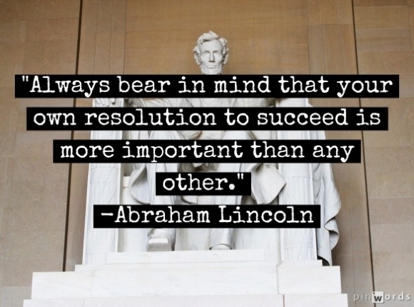 Abraham Lincoln_Your resolve matters most